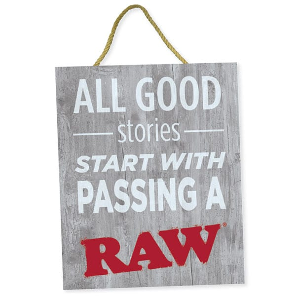 Raw All Good Stories Stoner Door Sign